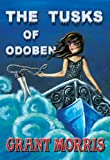 The Tusks of Odoben (The Earth Seed Adventures - Book 2)