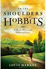 On the Shoulders of Hobbits: The Road to Virtue with Tolkien and Lewis Paperback