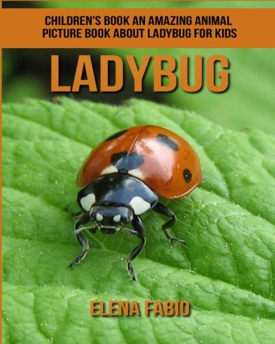 Children's Book: An Amazing Animal Picture Book about Ladybug for