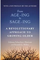 From Age-Ing to Sage-Ing: A Revolutionary Approach to Growing Older Paperback