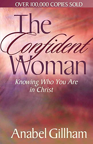 The Confident Woman: Knowing Who You Are in Christ