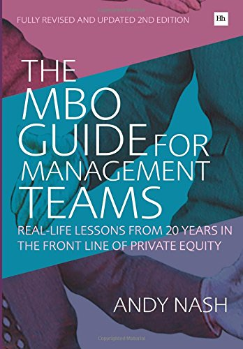 The MBO Guide for Management Teams: Real-life lessons from 20 years in the front line of private equity ebook