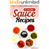40 Modern Sauce Recipes: Making Your Own Dipping Sauce At Home