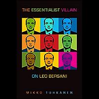 The Essentialist Villain: On Leo Bersani