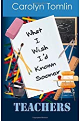 What I Wish I'd Known Sooner: Teachers: Volume 2 by Carolyn Tomlin (2012-01-17)