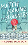 img - for Matchmaking for Beginners: A Novel book / textbook / text book