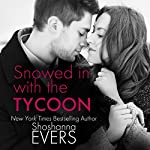 Snowed in with the Tycoon | Shoshanna Evers