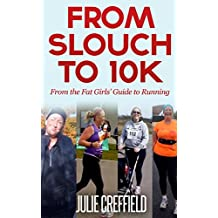 From Slouch to 10K: 10 simple ways to train for your first 10k