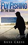 Fly Fishing By The Book: Words of wisdom from a long-time professional guide and talented angler...but most of all like getting advice from a salty, old, cherished uncle.