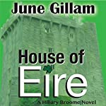 House of Eire: Hillary Broome Novels, Book 3 | June Gillam