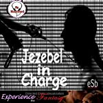 Jezebel in Charge | J Jezebel,Essemoh Teepee