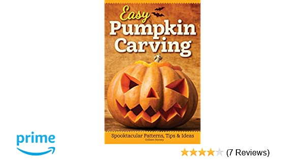 easy pumpkin carving spooktacular patterns tips ideas fox chapel publishing colleen dorsey 9781565239197 amazoncom books - Easy Pumpkin Carvings