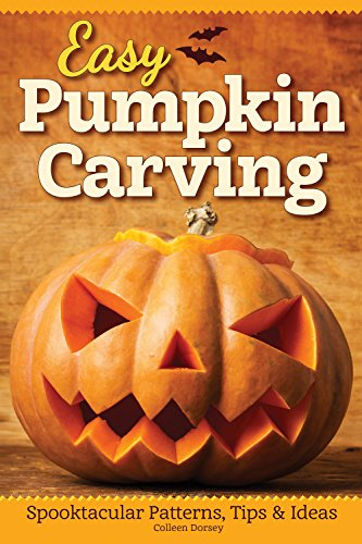 Easy Pumpkin Carving: Spooktacular Patterns, Tips & Ideas (Fox Chapel Publishing) Simple but Innovative Techniques for Luminary, Etched, Combined, Stacked, and Embellished Pumpkins and Gourds -
