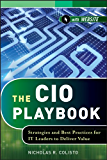 The CIO Playbook: Strategies and Best Practices for IT Leaders to Deliver Value (Wiley CIO Book 584)