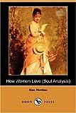 How Women Love, Max Nordau, 1406540293