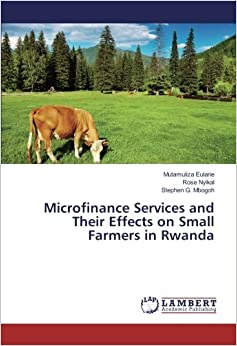 Microfinance Services and Their Effects on Small Farmers in Rwanda