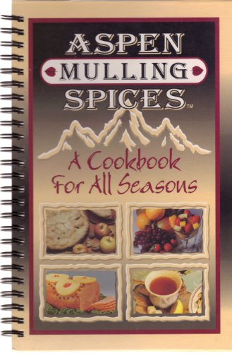 (Aspen Mulling Spices - A Cookbook for All Seasons )