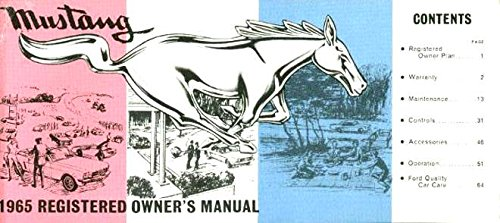 STEP-BY-STEP 1964 1/2 FORD MUSTANG FACTORY OWNERS OPERATING & INSTRUCTION MANUAL - USERS GUIDE - INCLUDES; hardtop, fastback and convertible 64 1/2