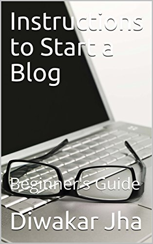 Instructions to Start a Blog: Beginner's Guide (English Edition)