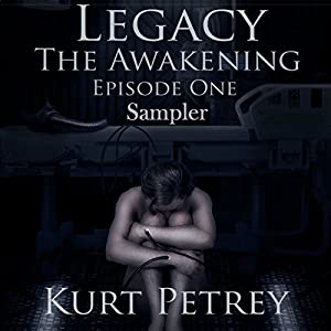 Legacy: The Awakening Sampler Episode One Audiobook