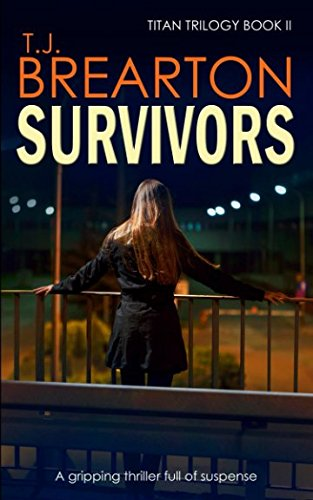 SURVIVORS: a gripping thriller full of suspense (Titan Trilogy Crime Thriller Mystery Series)