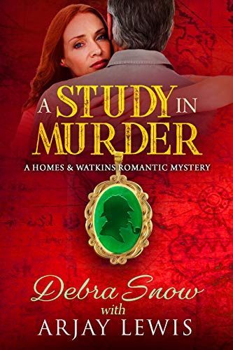 A Study In Murder: A Homes & Watkins Romantic Mystery by [Snow, Debra, Lewis, Arjay]