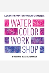 Watercolor Workshop: Learn to Paint in 100 Experiments Paperback