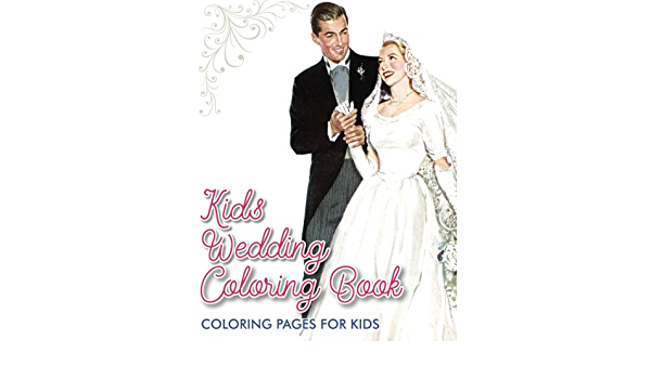 Kids Wedding Coloring Book: For Kids, Coloring Pages: 9781945287404:  Amazon.com: Books