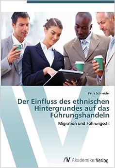 Der Einfluss des ethnischen Hintergrundes auf das Führungshandeln: Migration und Führungsstil