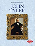 John Tyler (Profiles of the Presidents (Compass Point Press))