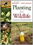 Planting for Wildlife, Nicola Munro and David Lindenmayer, 0643103120