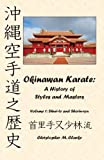 Okinawan Karate: A History of  Styles and Masters: Volume 1: Shuri-te and Shorin-ryu