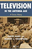 Television in the Antenna Age: A Concise History
