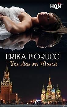 Tres días en Moscú (HQÑ) de [Fiorucci, Erika]
