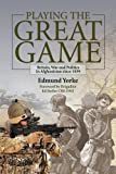 Playing the Great Game, Edmund Yorke, 0709091966
