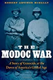 The Modoc War: A Story of Genocide at the Dawn of America's Gilded Age