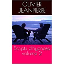 Scripts d'hypnose volume 2 (French Edition)