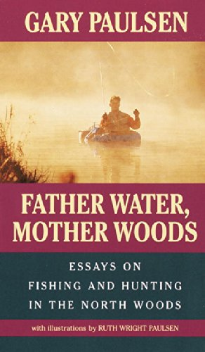 Father Water, Mother Woods: Essays on Fishing and Hunting in the North Woods (Laurel-Leaf Books) PDF
