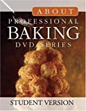 About Professional Baking DVD Series: Student Version