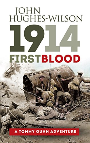 1914 First Blood - A Tommy Gunn Adventure: A Tommy Gunn Adventure (The Tommy Gunn Adventure series Book 1)