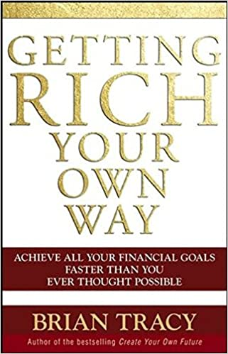 Getting Rich Your Own Way. Achieve All Your Financial Goals Faster Than You Ever Thought Possible. Book Cover