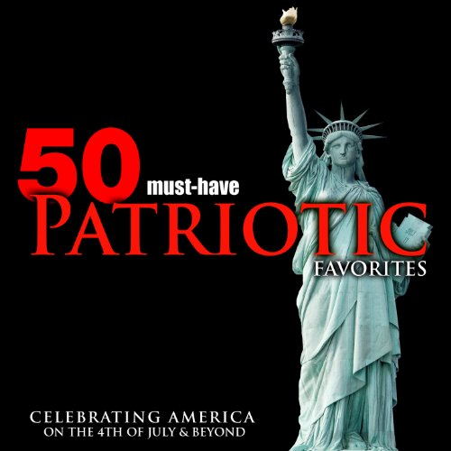 50 Must-Have Patriotic Favorites: Celebrating America on the 4th of July & Beyond -