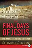 The Final Days of Jesus, Shimon Gibson, 0061720003