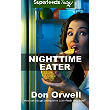 Nighttime Eater: How to manage Nighttime Eating and Binge Eating Disorders with Quick & Easy Gluten Free Low Cholesterol Whole Foods Recipes full of Antioxidants ... & Phytochemicals (Superfoods Today Book 17)