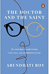 The Doctor and the Saint: The Ambedkar–Gandhi Debate: Caste, Race, and Annihilation of Caste Paperback