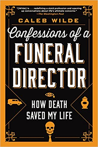 Confessions of a Funeral Director