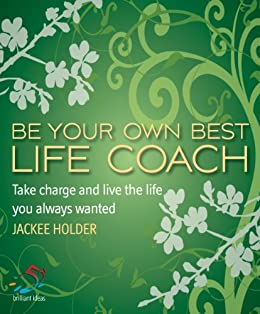 Be your own best life coach (52 Brilliant Ideas) by [Holder, Jackee]