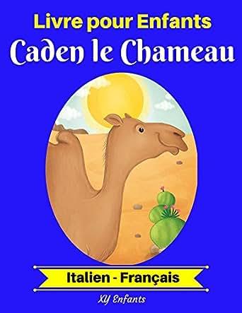 Livre Pour Enfants Caden Le Chameau Italien Francais