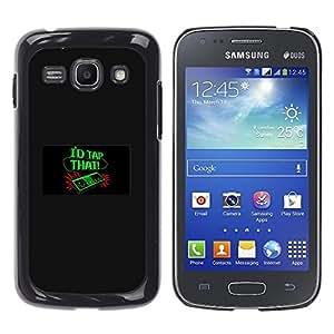CASEX Cases / Samsung Galaxy Ace 3 GT-S7270 GT-S7275 GT-S7272 / I'D Tap That - Funny - Video Game # / Delgado Negro Plástico caso cubierta Shell Armor Funda Case Cover Slim Armor Defender