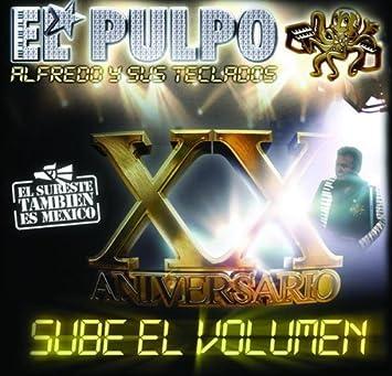 Sube El Volumen by Alfredo El Pulpo Y Sus Teclados : Alfredo El Pulpo Y Sus Teclados: Amazon.es: Música